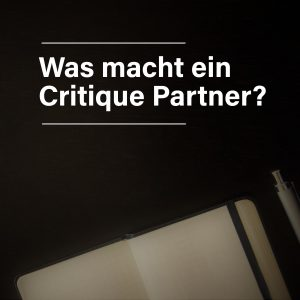 Was macht ein Critique Partner?