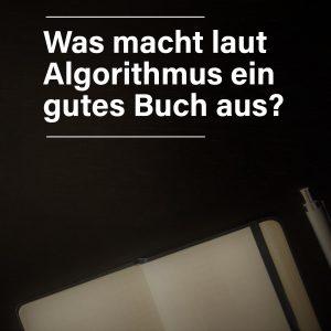 Was macht laut Algorithmus ein gutes Buch aus?